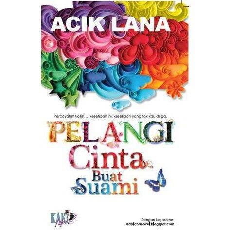 Novel (PRE❤️)  Pelangi Cinta Buat Suami - Acik Lana (KN) Malaysia