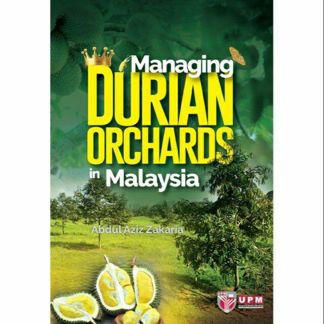 Managing Durian Orchards In Malaysia Malaysia